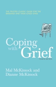 Coping With Grief 4th Edition ebook by Diane McKissock,Mal McKissock