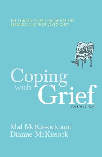 Coping With Grief 4th Edition ebook by Mal McKissock,Dianne McKissock