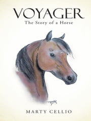 Voyager - The Story of a Horse ebook by Marty Cellio