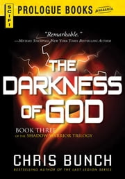 The Darkness of God: Book Three of the Shadow Warrior Trilogy - Book Three of the Shadow Warrior Trilogy ebook by Chris Bunch