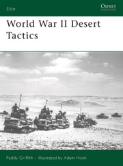 World War II Desert Tactics ebook by Paddy Griffith,Adam Hook