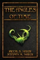 The Angles Of Time ebook by