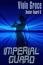 Imperial Guard ebook by Viola Grace