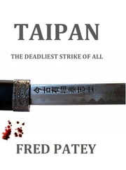 Taipan: The Deadliest Strike Of All ebook by Fred Patey