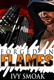 Forged in Flames (Made of Steel Series Book 2) ebook by Ivy Smoak