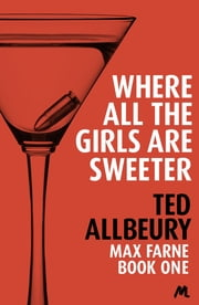 Where All the Girls are Sweeter ebook by Ted Allbeury