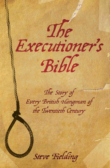 The Executioners Bible ebook by Steven Fielding