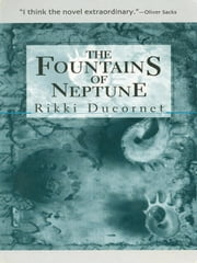 The Fountains of Neptune ebook by Rikki Ducornet