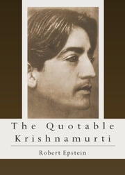The Quotable Krishnamurti ebook by Robert Epstein