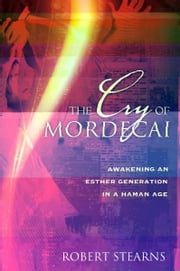 The Cry of Mordecai ebook by Robert Stearns