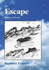 Escape - Pearls of Travail ebook by Barbara (Bobbie) Francis
