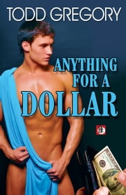 Anything for a Dollar ebook by Todd Gregory