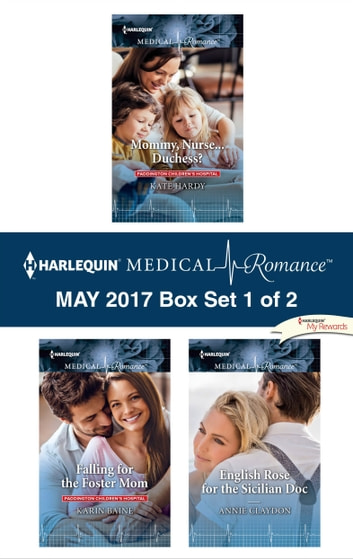 Harlequin Medical Romance May 2017 - Box Set 1 of 2 - An Anthology eBook by Kate Hardy,Karin Baine,Annie Claydon