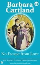 No Escape from Love ebook by Barbara Cartland