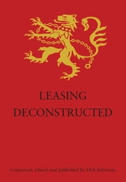 Leasing Deconstructed ebook by IAA Advisory Limited