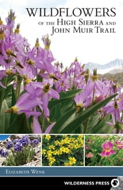Wildflowers of the High Sierra and John Muir Trail ebook by Elizabeth Wenk