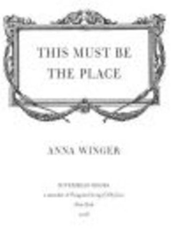 This Must Be the Place ebook by Anna Winger