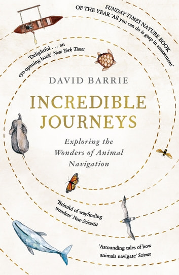 Incredible Journeys - Sunday Times Nature Book of the Year 2019 ebook by David Barrie