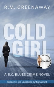 Cold Girl - A B.C. Blues Crime Novel ebook by R.M. Greenaway