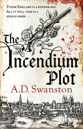 The Incendium Plot ekitaplar by A D Swanston