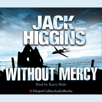 Without Mercy (Sean Dillon Series, Book 13) audiobook by Jack Higgins,John Nicholl