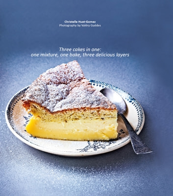 Magic Cakes - Three Cakes In One ebook by Huet-Gomez,Christelle