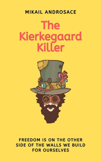 The Kierkegaard Killer ebook by Mikail Androsace