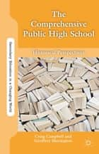 The Comprehensive Public High School - Historical Perspectives ebook by G. Sherington, Craig Campbell