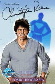 Christopher Reeve.Comic biografia: Tributo a un gran superman ebook by Michael frizell