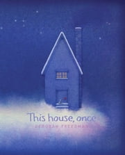 This House, Once ebook by Deborah Freedman,Deborah Freedman