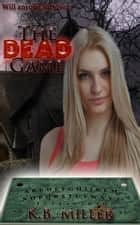 The Dead Game ebook by K. B. Miller