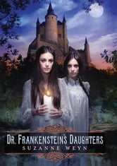Dr. Frankenstein's Daughters ebook by Suzanne Weyn