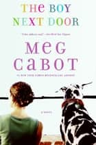 The Boy Next Door - A Novel ebook by Meg Cabot