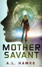 Mother Savant ebook by