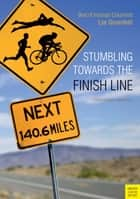 Stumbling Towards the Finish Line ebook by Lee Gruenfeld