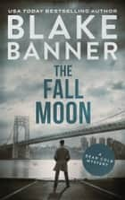 The Fall Moon ebook by Blake Banner