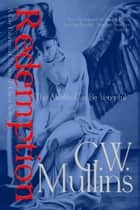 Redemption - A Gay Paranormal Mystery / Love Story - The Afterlife Can Be Vengeful ebook by G.W. Mullins