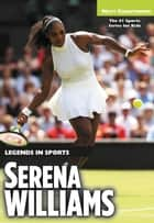 Serena Williams - Legends in Sports ebook by Matt Christopher