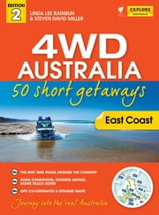 4WD Australia: The Best Short Getaways ebook by Rathbun,Linda Lee,Miller,Steven David