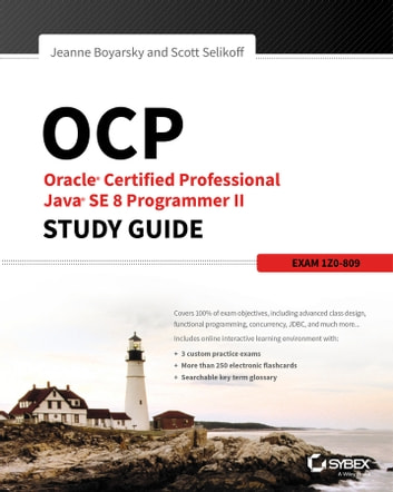 OCP: Oracle Certified Professional Java SE 8 Programmer II Study Guide - Exam 1Z0-809 ebook by Jeanne Boyarsky,Scott Selikoff