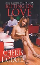 Betting On Love ebook by Cheris Hodges