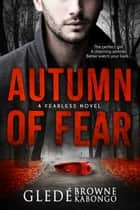 Autumn of Fear: A gripping psychological thriller with a stunning twist ebook by Gledé Browne Kabongo