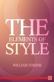 The Elements of Style ebook by William Strunk