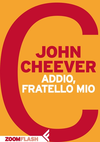Addio, fratello mio ebook by John Cheever
