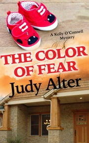 The Color of Fear - Kelly O'Connell Mysteries, #7 ebook by Judy Alter