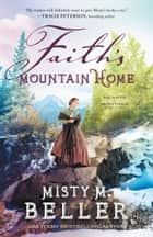 Faith's Mountain Home (Hearts of Montana Book #3) ebook by