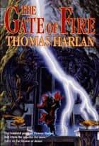 The Gate of Fire ebook by Thomas Harlan