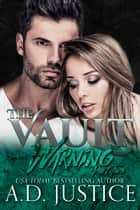 Warning, Part Two ebook by A.D. Justice