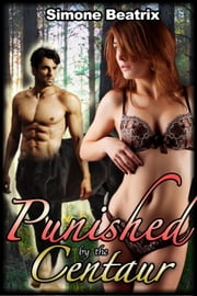 Punished by the Centaur ebook by Simone Beatrix