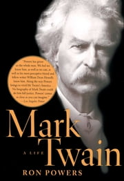 Mark Twain - A Life ebook by Ron Powers
